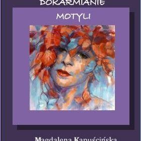 """Intensyfikacja światów w """"Dokarmianiu motyli"""" – Magdaleny Kapuścińskiej"""