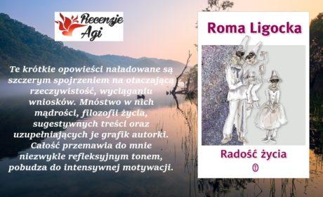 """Refleksyjnie z nutą sentymentu w """"Radości życia"""" Romy Ligockiej"""