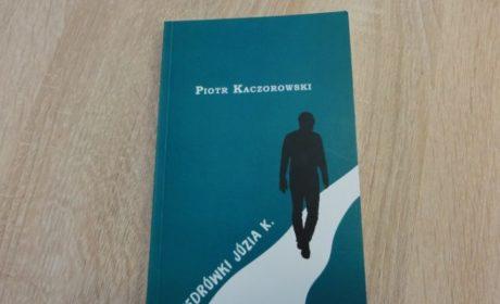 Wędrówki Józia K. – Piotr Kaczorowski